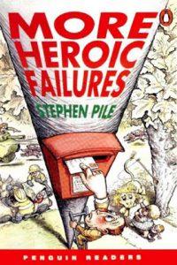 More Heroic Failures